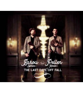 CD SYLVAIN BAROU RONAN PELLEN - The Last Days off Fall