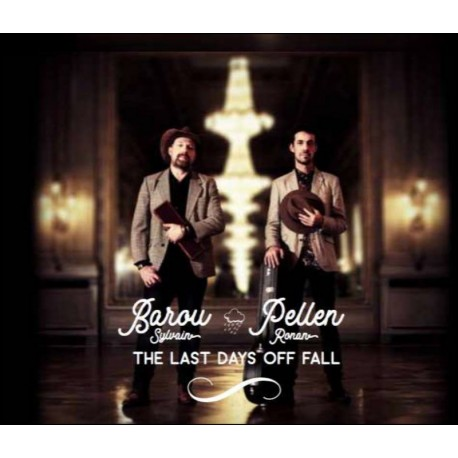CD SYLVAIN BAROU RONAN PELLEN - The Last Days of Fall