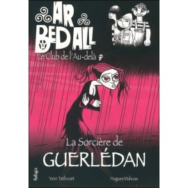 LA SORCIERE DE GUERLEDAN - Ar bed all ou le Club de l'Au-delà