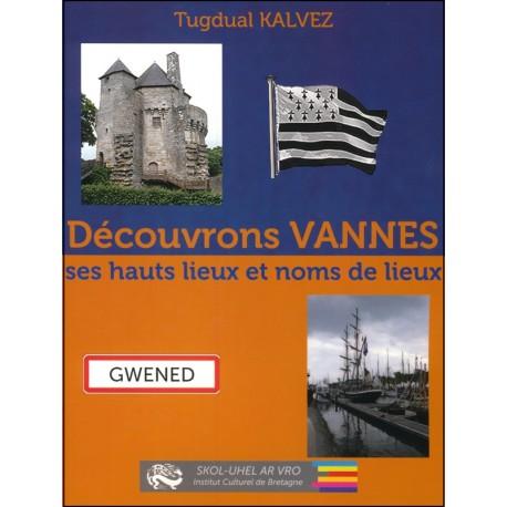 DECOUVRONS VANNES - Ses hauts lieux et noms de lieux