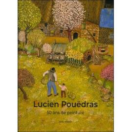 LUCIEN POUËDRAS, 50 ANS DE PEINTURE