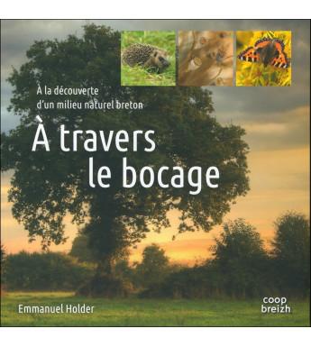 À TRAVERS LE BOCAGE - à la découverte d'un milieu naturel breton
