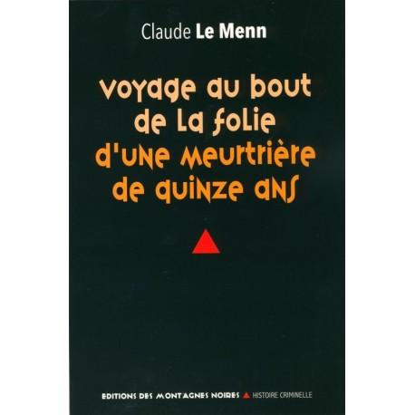 VOYAGE AU BOUT DE LA FOLIE D'UNE MEURTRIÈRE DE QUINZE ANS