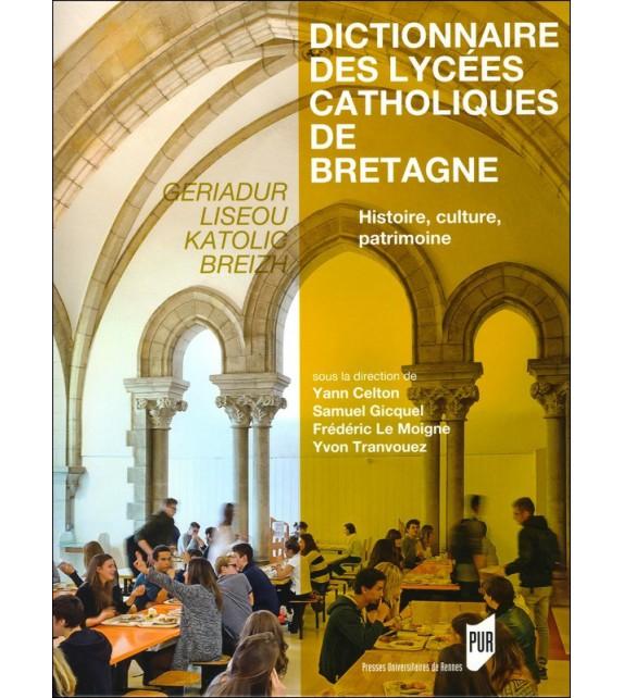 DICTIONNAIRE DES LYCÉES CATHOLIQUES DE BRETAGNE - Geriadur liseou katolic breizh