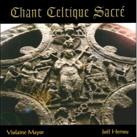 CD VIOLAINE MAYOR - CHANT CELTIQUE SACRÉ
