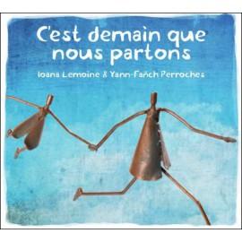 CD IOANA LEMOINE & YANN-FAÑCH PERROCHES - Cest demain que nous partons
