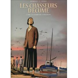 LES CHASSEURS D'ÉCUME Tome 7 - 1946, LA GUERRE DE LA BOLINCHE