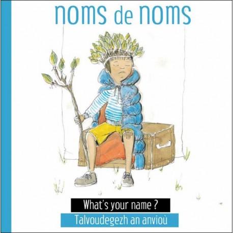 NOMS DE NOMS - What's your name ? Talvoudegezh an anvioù