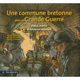 SOLDATS, MARINS, AVIATEURS EN 1914-1918 - La Grande Guerre vue d'une commune bretonne