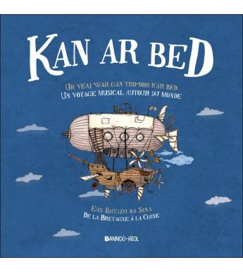 KAN AR BED Livre + CD - Un voyage musical autour du monde