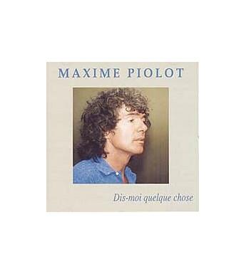 CD MAXIME PIOLOT - DIS-MOI QUELQUE CHOSE