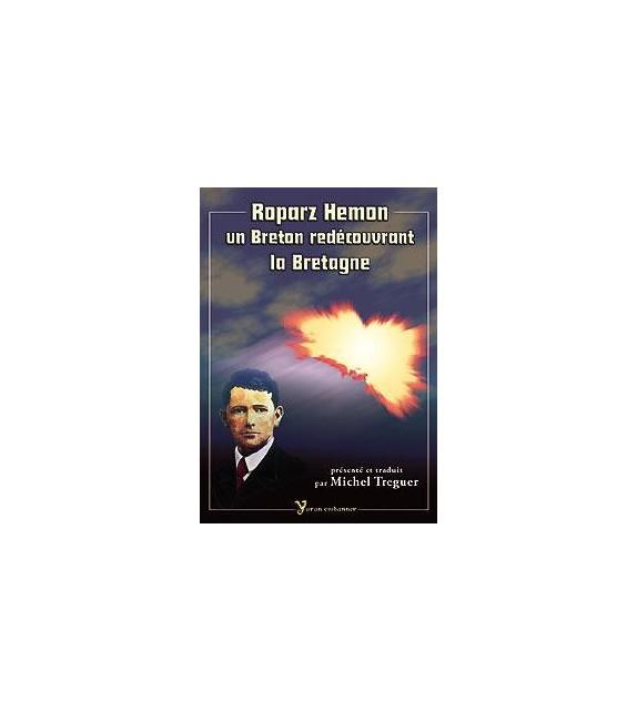 ROPARZ HEMON, UN BRETON REDECOUVRANT LA BRETAGNE