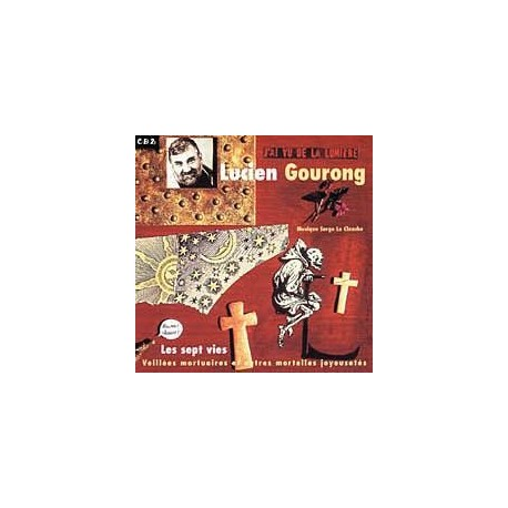 CD LUCIEN GOURONG - LES SEPT VIES. VOL 2