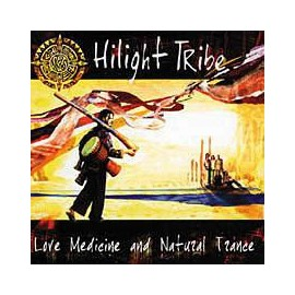 CD HILIGHT TRIBE - LOVE MEDICINE AND NATURAL TRANCE