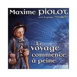 CD MAXIME PIOLOT - LE VOYAGE COMMENCE A PEINE
