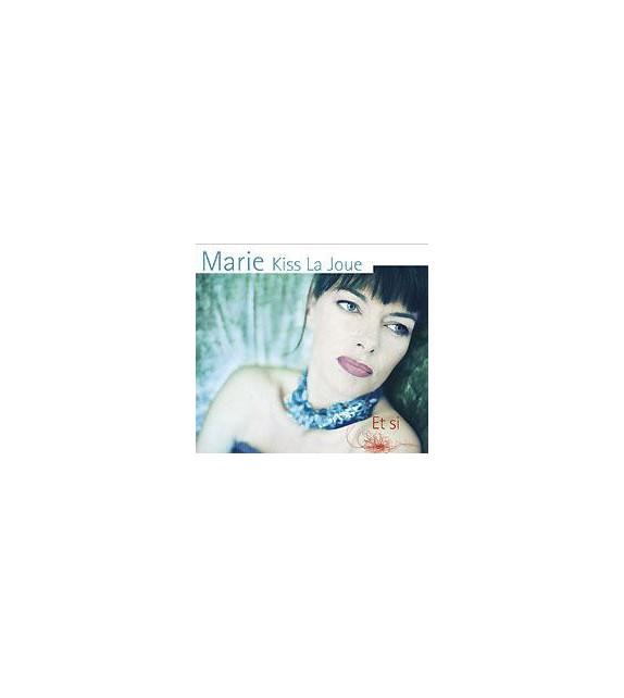 CD MARIE KISS LA JOUE - ET SI