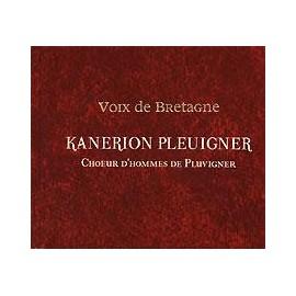 CD VOIX DE BRETAGNE - KANERION PLEUIGNER