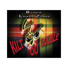 CD BLACK LABEL ZONE - KILT OU DOUBLE