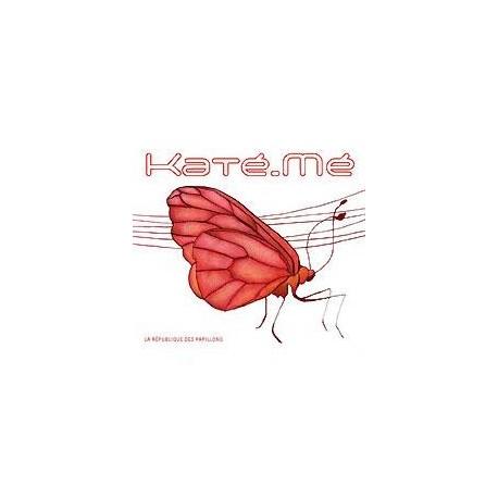 CD KATE-ME - LA REPUBLIQUE DES PAPILLONS