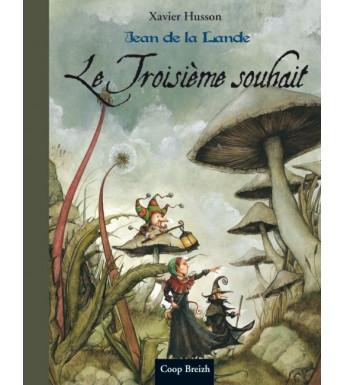 LE TROISIEME SOUHAIT - Jean de la Lande tome 2