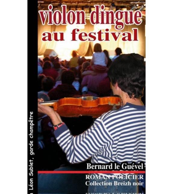 VIOLON DINGUE AU FESTIVAL