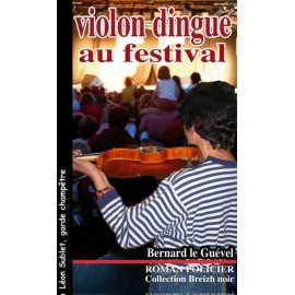 VIOLON DINGUE AU FESTIVAL