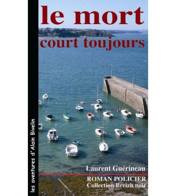LE MORT COURT TOUJOURS