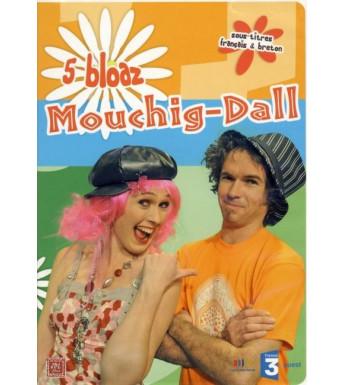 DVD MOUCHIG DALL - 5 BLOAZ