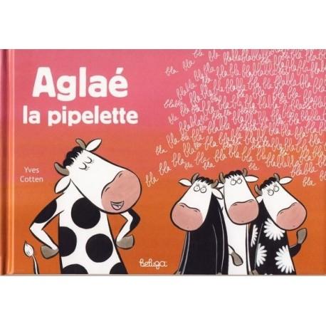 AGLAE LA PIPELETTE
