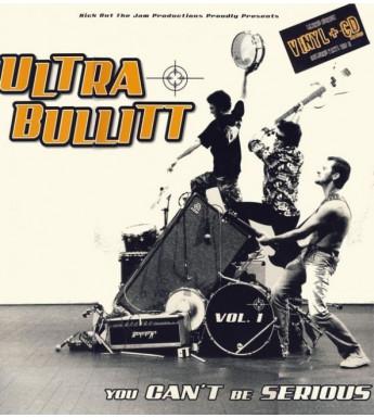 CD ET VINYL ULTRA BULLITT - YOU CAN'T BE SERIOUS !