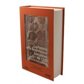 LA PASSION ET LA RÉSURRECTION BRETONNES DE 1530