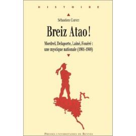 BREIZ ATAO ! Mordrel, Delaporte, Lainé, Fouéré : une mystique nationale (1901-1948)