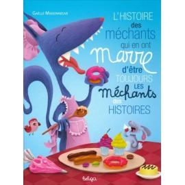L'HISTOIRE DES MÉCHANTS QUI EN ONT MARRE D'ÊTRE TOUJOURS LES MÉCHANTS DES HISTOIRES