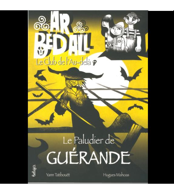 LE PALUDIER DE GUÉRANDE - Ar Bedall ou le Club de l'Au-delà