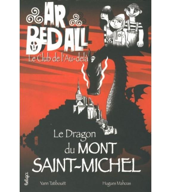 LE DRAGON DU MONT SAINT-MICHEL - Ar Bed All ou le Club de l'Au-delà