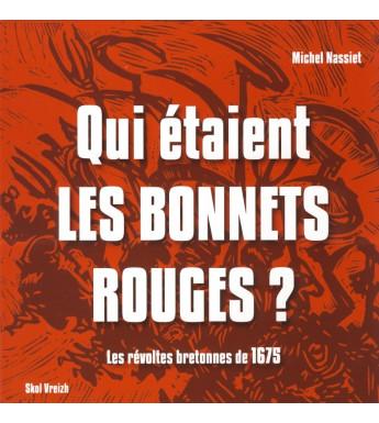 QUI ÉTAIENT LES BONNETS ROUGES ?les révoltes bretonnes de 1675