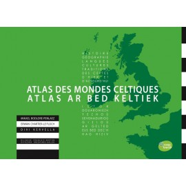 ATLAS DES MONDES CELTIQUES - ATLAS AR BED KELTIEK