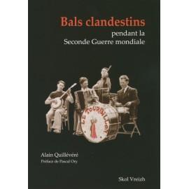 LES BALS CLANDESTINS PENDANT LA SECONDE GUERRE MONDIALE