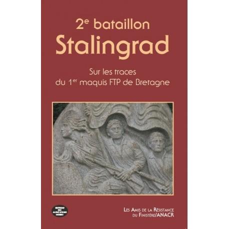 SUR LES TRACES DU 1ER MAQUIS DE BRETAGNE - 2E BATAILLON STALINGRAD