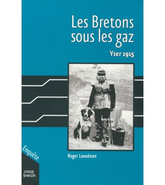 LES BRETONS SOUS LES GAZ - Yser 1915