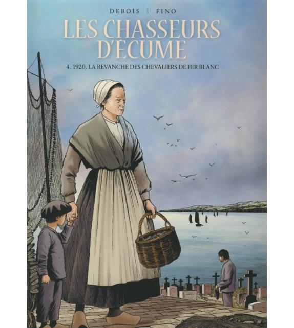 LES CHASSEURS D'ÉCUME tome 4 - 1920 LA REVANCHE DES CHEVALIERS DE FER BLANC
