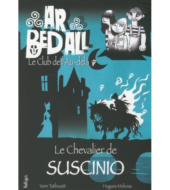 LE CHEVALIER DE SUSCINIO - Ar bed all ou le Club de l'Au-delà