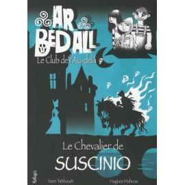 LE CHEVALIER DE SUSCINIO - Ar bed all ou le Club de l'Au-delà