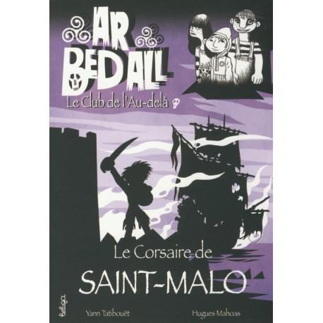LE CORSAIRE DE SAINT-MALO - Ar bed all ou le Club de l'Au-delà