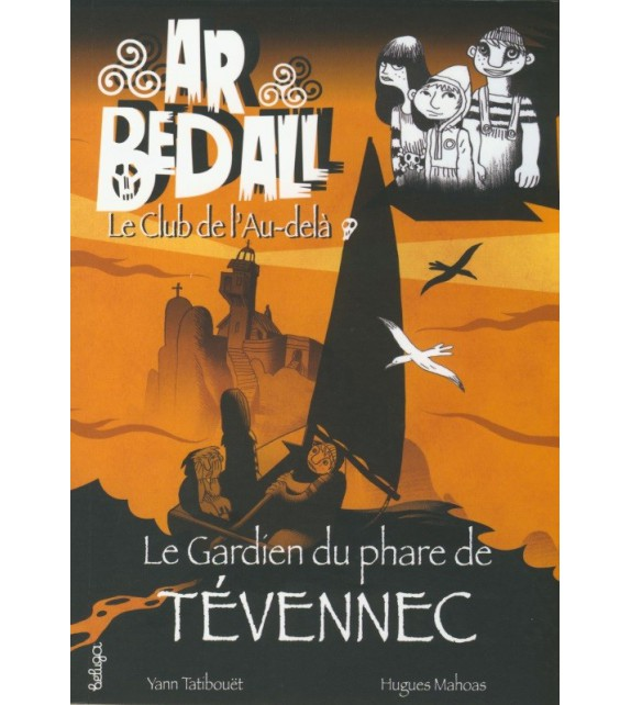 LE GARDIEN DU PHARE DE TEVENNEC - Ar bed all ou le Club de l'Au-delà