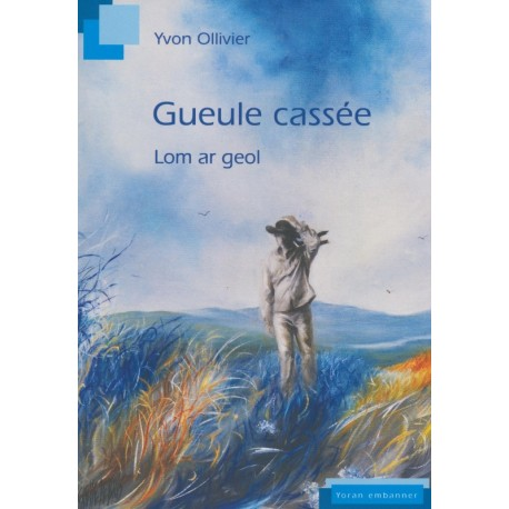 GUEULE CASSÉE - LOM AR GEOL