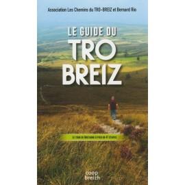 LE GUIDE DU TRO BREIZ - Le tour de Bretagne à pied en 47 étapes