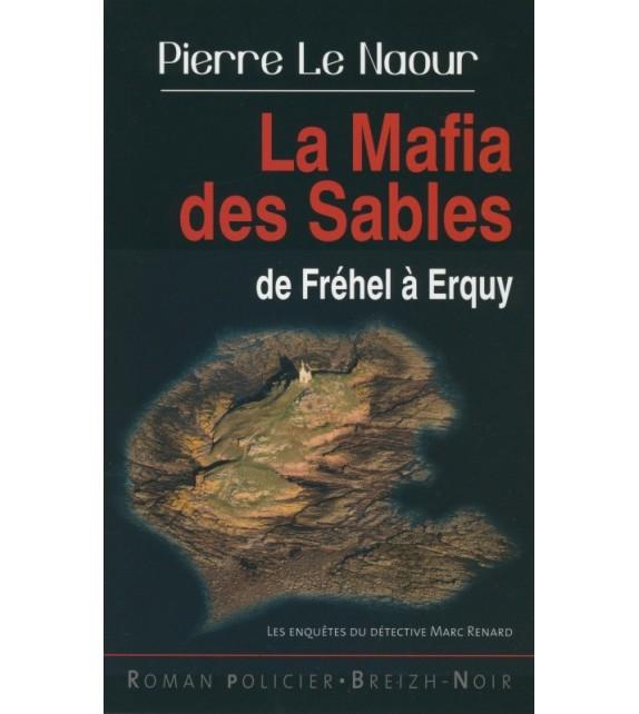 LA MAFIA DES SABLES - DE FRÉHEL À ERQUY