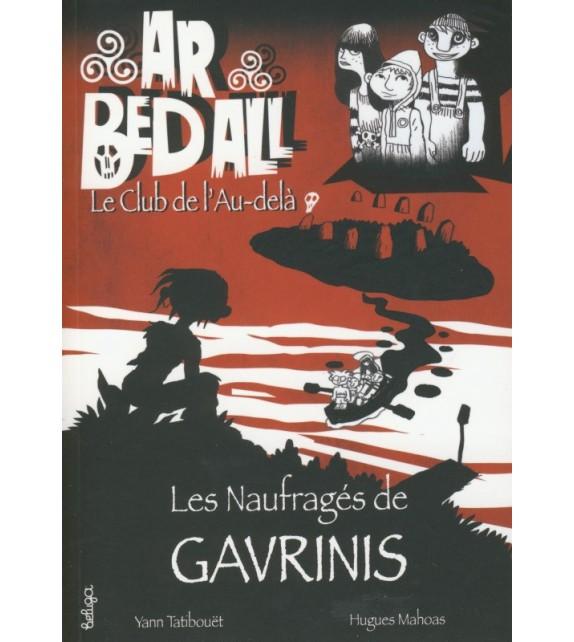 LES NAUFRAGÉS DE GAVRINIS - Ar bed all ou le Club de l'Au-delà