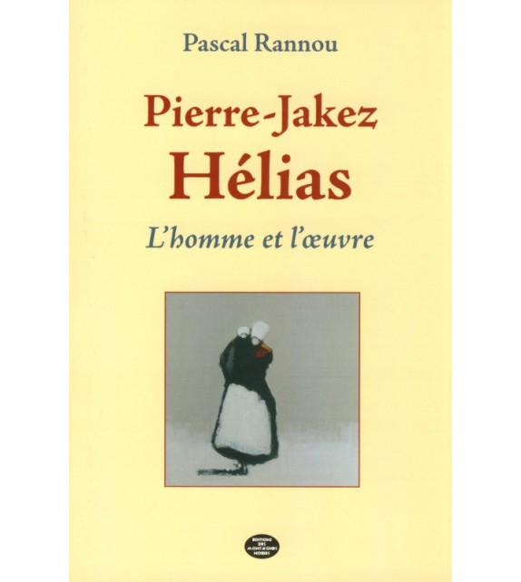 PIERRE-JAKEZ HÉLIAS - L'homme et l'œuvre
